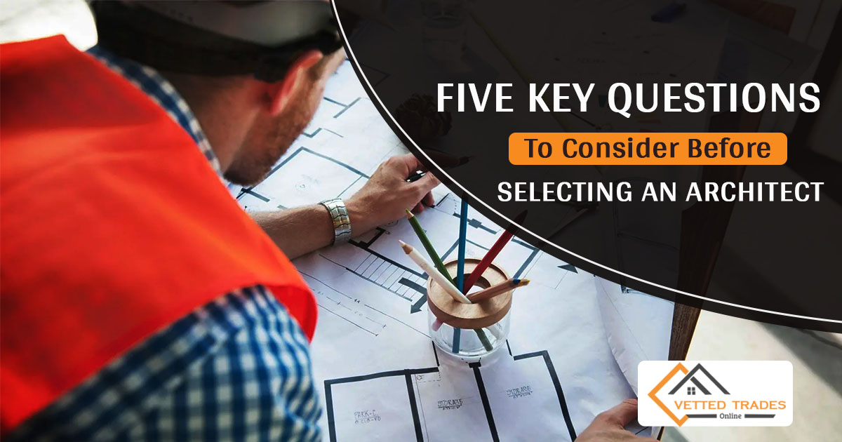 Key Pionts to Consider before Selecting an Architect
