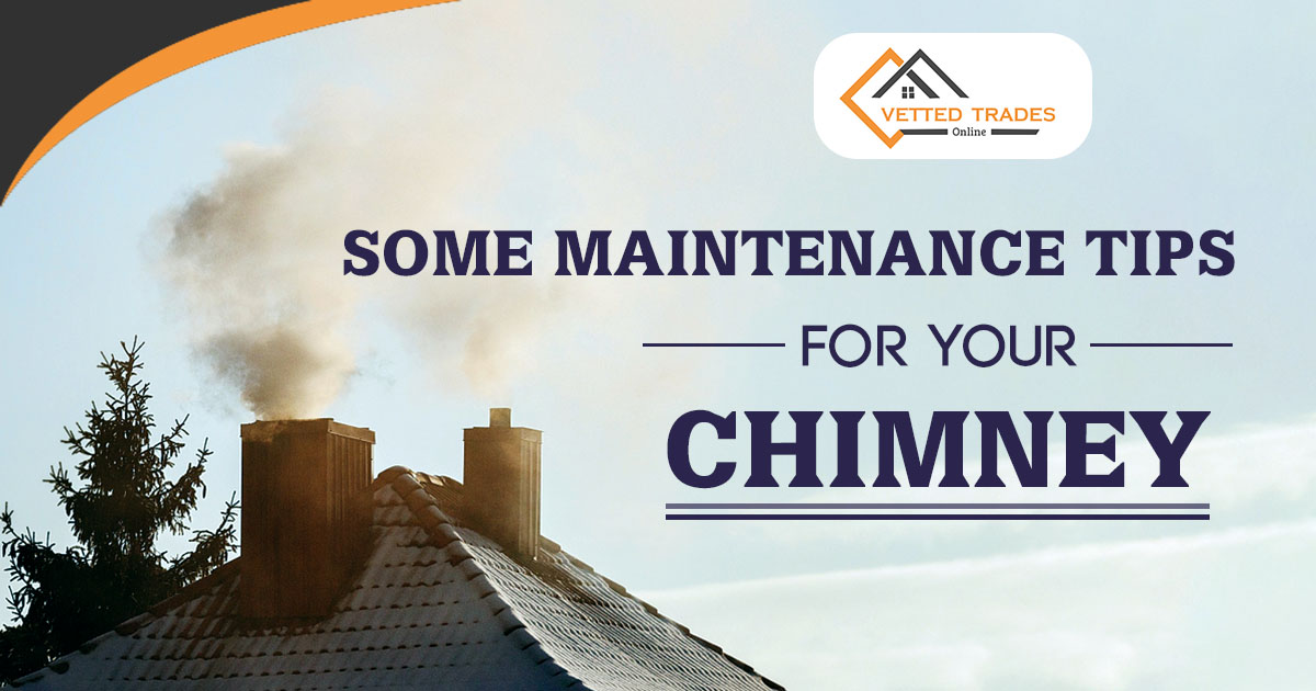 Some Maintenance Tips for Your Chimney