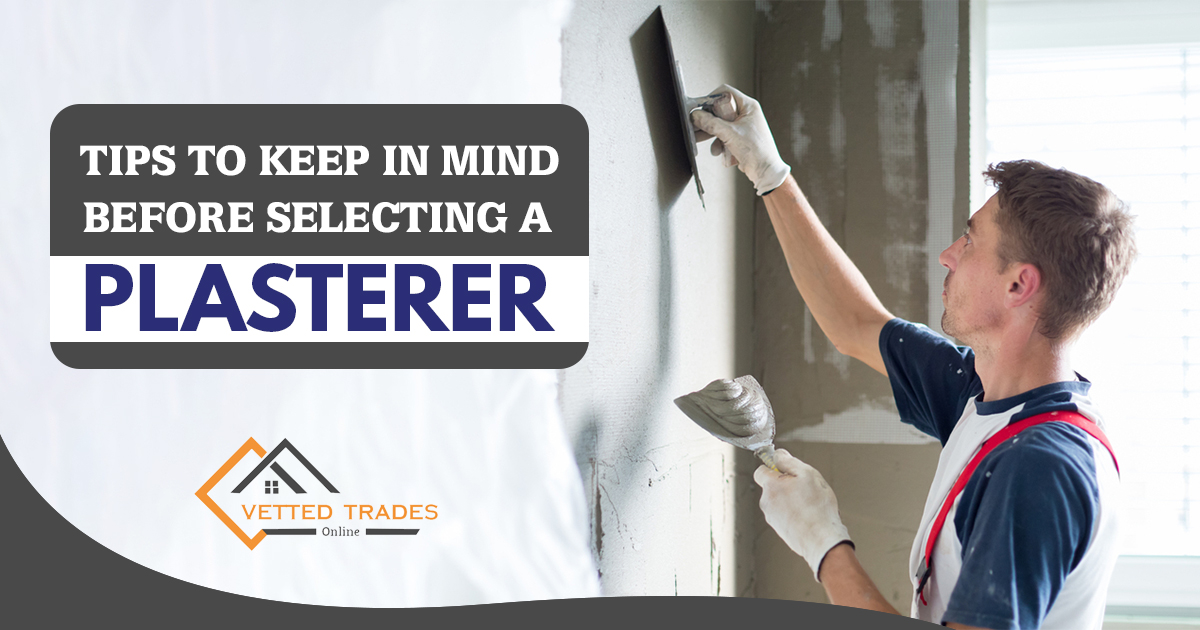 Things to Keep in Mind Before Selecting a plasterer