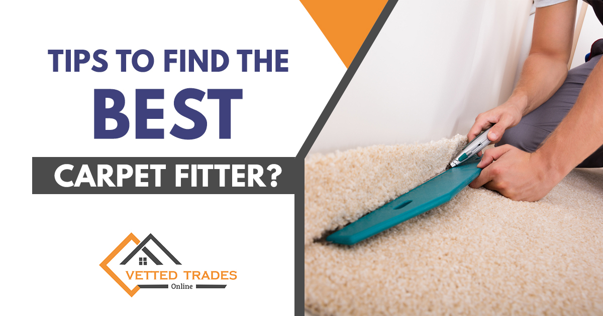Tips to find the best carpet fitter?