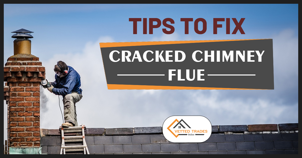 Tips to Fix Cracked Chimney Flue