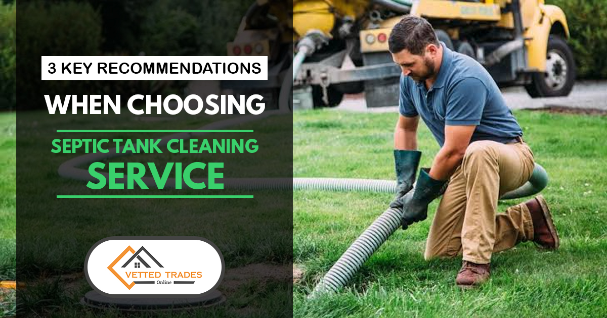 3 Key Recommendations When Choosing Septic Tank Cleaning Service.