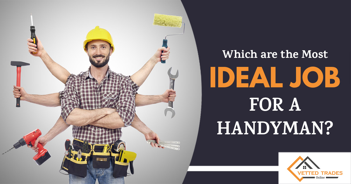 Which are the most ideal job for a handyman?