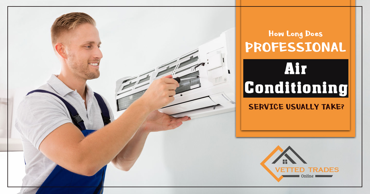 How long does professional air conditioning service usually take?
