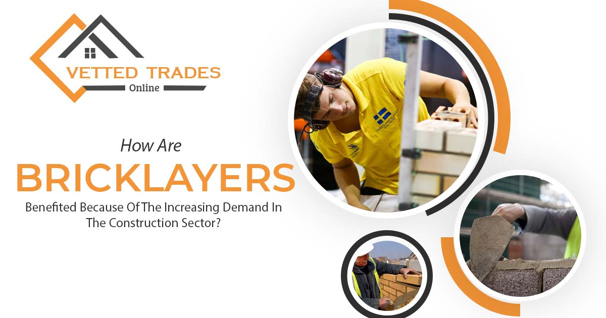 How are bricklayers benefited because of the increasing demand in the construction sector?