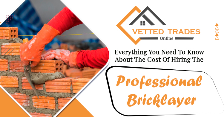 Everything you need to know about the cost of hiring the professional bricklayer