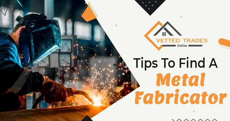 What are the utmost tips to help you in searching for the perfect metal fabricator?