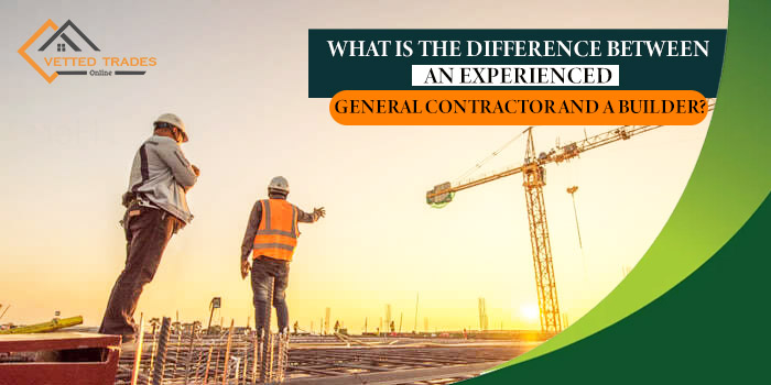 What is the difference between an experienced general contractor and a builder?
