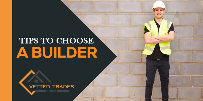 What are the topmost tips to choose an experienced builder in your area?