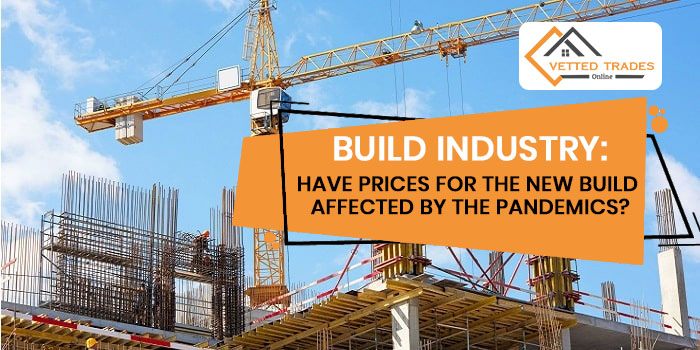 Build Industry: Have prices for the new build affected by the pandemics?